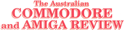 Australian Commodore and Amiga Review (Jul? 1987-Dec 1991)